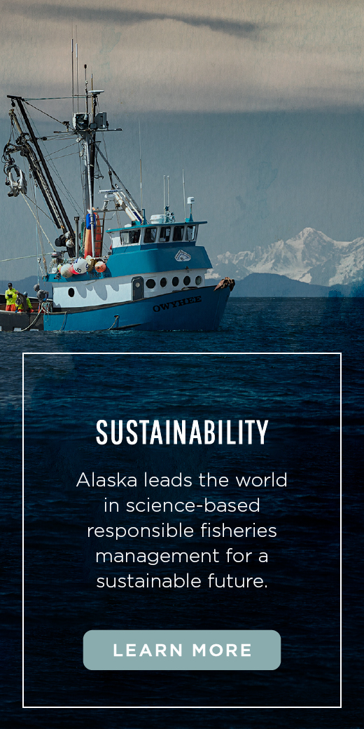Alaska leads the world in science-based responsible fisheries management for a sustainable future.