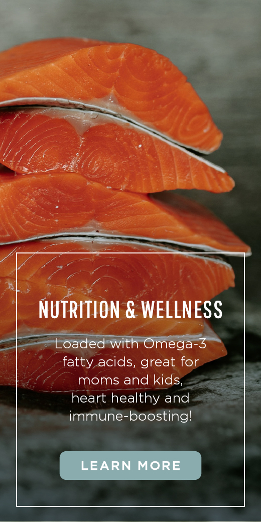 Loaded with Omega-3 fatty acids, great for moms and kids,  heart healthy and immune-boosting!